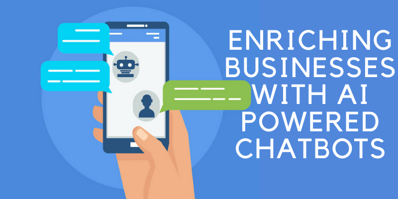 Enriching businesses with AI powered Chatbots