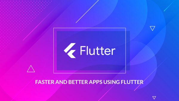 Faster and better apps using Flutter