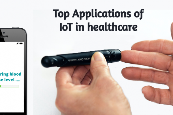Top Applications of IoT in healthcare