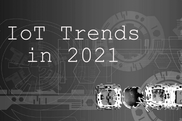 IoT trends in 2021
