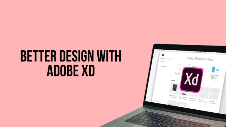 Better Design with Adobe XD