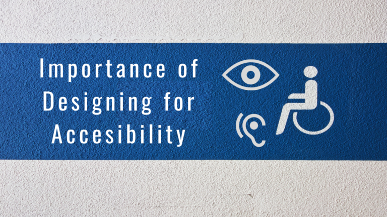 """Grey background with a blue stripe across it with """"Importance of Designing for accessibiiity"""" written across it along with icons for an eye, a hearing aid, and a wheelchair user"""