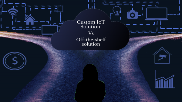What's a better option: custom IoT software or an off-the-shelf solution?