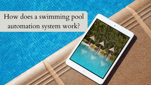 How does a swimming pool automation system work?