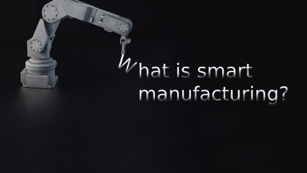 What is smart manufacturing?