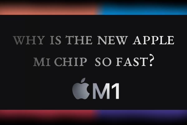 Why is the new M1 chip so fast? And power efficient?