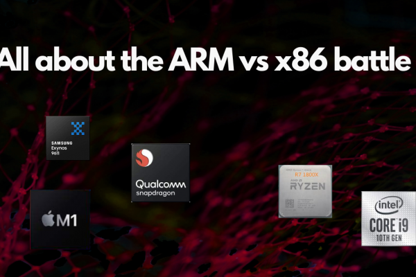 All about the ARM vs x86 battle