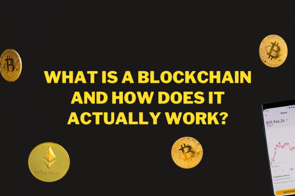 What is a blockchain and how does it actually work?