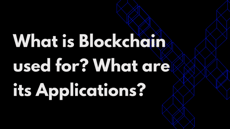 """The text reads """"What is Blockchain used for? What are its Applications?"""" The image has a black background on the left hand side shows a couple of wireframes of neon blue cubes kept in rows."""